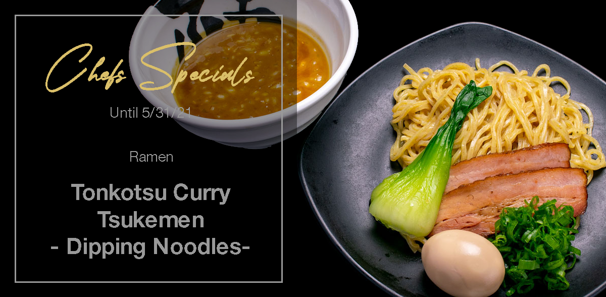Tonkotsu Curry Tsukemen, Dipping Noodles, Availalble until 5/31/21!